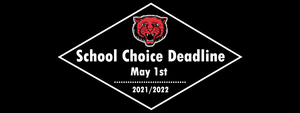 School Choice Deadline is May 1st !